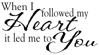 Followed my Heart